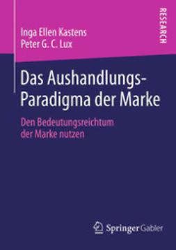 Kastens, Inga Ellen - Das Aushandlungs-Paradigma der Marke, ebook