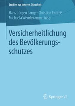 Lange, Hans-Jürgen - Versicherheitlichung des Bevölkerungsschutzes, ebook