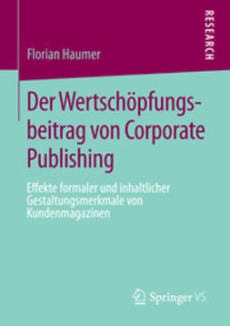 Haumer, Florian - Der Wertschöpfungsbeitrag von Corporate Publishing, ebook