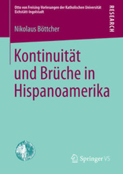Böttcher, Nikolaus - Kontinuität und Brüche in Hispanoamerika, ebook