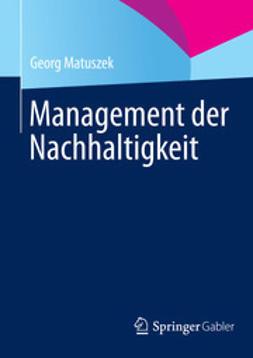Matuszek, Georg - Management der Nachhaltigkeit, ebook
