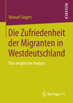 Siegert, Manuel - Die Zufriedenheit der Migranten in Westdeutschland, ebook