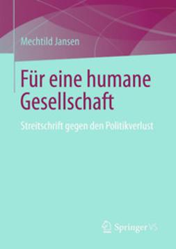 Jansen, Mechtild - Für eine humane Gesellschaft, ebook