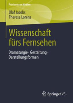 Jacobs, Olaf - Wissenschaft fürs Fernsehen, ebook