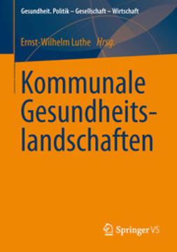 Luthe, Ernst-Wilhelm - Kommunale Gesundheitslandschaften, ebook