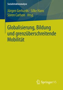 Gerhards, Jürgen - Globalisierung, Bildung und grenzüberschreitende Mobilität, ebook