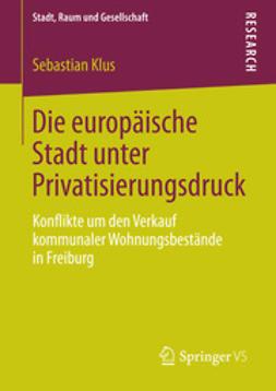 Klus, Sebastian - Die europäische Stadt unter Privatisierungsdruck, ebook