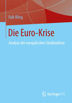 Illing, Falk - Die Euro-Krise, ebook