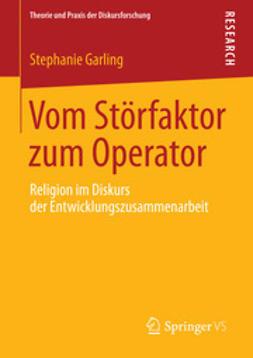 Garling, Stephanie - Vom Störfaktor zum Operator, ebook