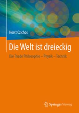 Czichos, Horst - Die Welt ist dreieckig, ebook