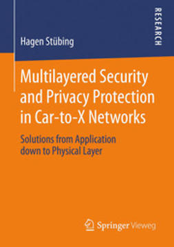 Stübing, Hagen - Multilayered Security and Privacy Protection in Car-to-X Networks, ebook