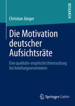 Jünger, Christian - Die Motivation deutscher Aufsichtsräte, ebook