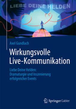 Gundlach, Axel - Wirkungsvolle Live-Kommunikation, ebook