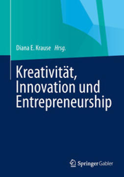 Krause, Diana E. - Kreativität, Innovation, Entrepreneurship, ebook
