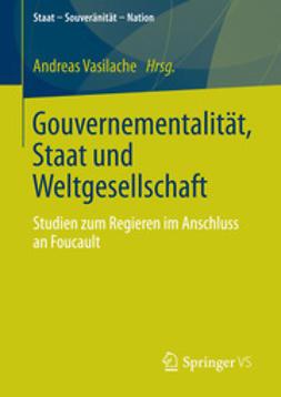Vasilache, Andreas - Gouvernementalität, Staat und Weltgesellschaft, ebook