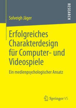 Jäger, Solveigh - Erfolgreiches Charakterdesign für Computer- und Videospiele, ebook