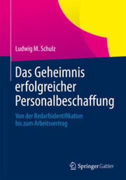 Schulz, Ludwig M. - Das Geheimnis erfolgreicher Personalbeschaffung, ebook