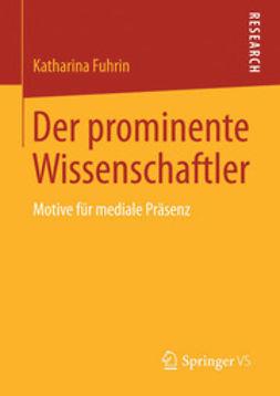 Fuhrin, Katharina - Der prominente Wissenschaftler, ebook