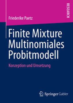 Paetz, Friederike - Finite Mixture Multinomiales Probitmodell, ebook