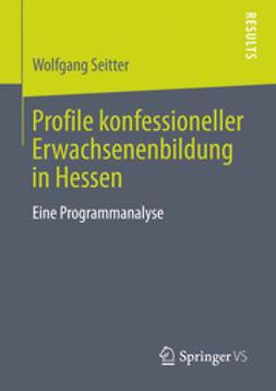 Seitter, Wolfgang - Profile konfessioneller Erwachsenenbildung in Hessen, ebook