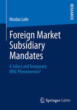 Lohr, Nicolas - Foreign Market Subsidiary Mandates, ebook