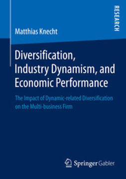 Knecht, Matthias - Diversification, Industry Dynamism, and Economic Performance, ebook