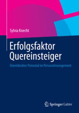 Knecht, Sylvia - Erfolgsfaktor Quereinsteiger, ebook