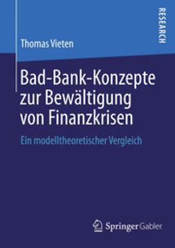 Vieten, Thomas - Bad-Bank-Konzepte zur Bewältigung von Finanzkrisen, ebook