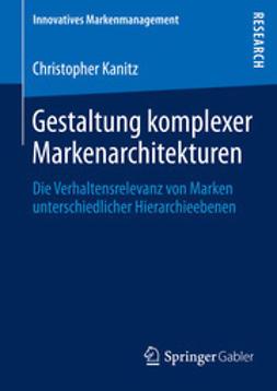 Kanitz, Christopher - Gestaltung komplexer Markenarchitekturen, ebook