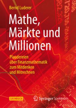 Luderer, Bernd - Mathe, Märkte und Millionen, ebook