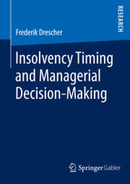Drescher, Frederik - Insolvency Timing and Managerial Decision-Making, ebook