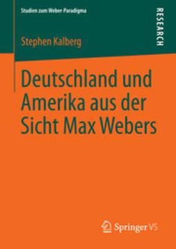 Kalberg, Stephen - Deutschland und Amerika aus der Sicht Max Webers, ebook