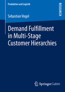 Vogel, Sebastian - Demand Fulfillment in Multi-Stage Customer Hierarchies, ebook