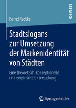 Radtke, Bernd - Stadtslogans zur Umsetzung der Markenidentität von Städten, ebook