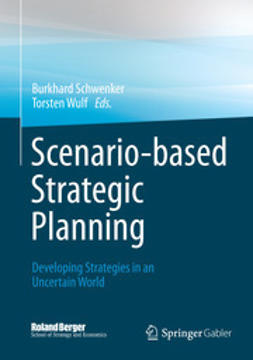 Schwenker, Burkhard - Scenario-based Strategic Planning, ebook