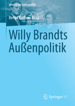Rother, Bernd - Willy Brandts Außenpolitik, ebook