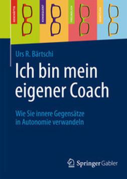 Bärtschi, Urs R. - Ich bin mein eigener Coach, ebook