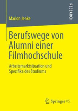 Jenke, Marion - Berufswege von Alumni einer Filmhochschule, ebook