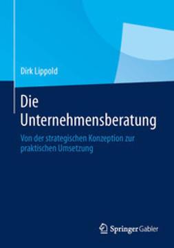 Lippold, Dirk - Die Unternehmensberatung, ebook