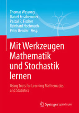 Wassong, Thomas - Mit Werkzeugen Mathematik und Stochastik lernen – Using Tools for Learning Mathematics and Statistics, ebook