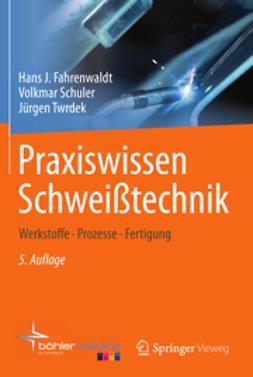 Fahrenwaldt, Hans J. - Praxiswissen Schweißtechnik, ebook