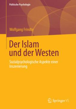 Frindte, Wolfgang - Der Islam und der Westen, ebook