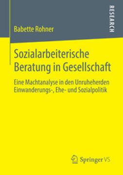 Rohner, Babette - Sozialarbeiterische Beratung in Gesellschaft, ebook