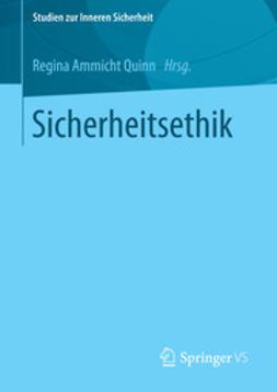 Quinn, Regina Ammicht - Sicherheitsethik, ebook