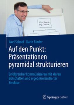 Schoof, Axel - Auf den Punkt: Präsentationen pyramidal strukturieren, ebook