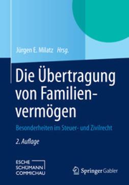 Milatz, Jürgen E. - Die Übertragung von Familienvermögen, ebook