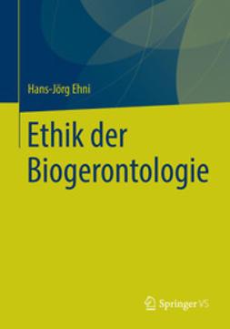 Ehni, Hans-Jörg - Ethik der Biogerontologie, ebook