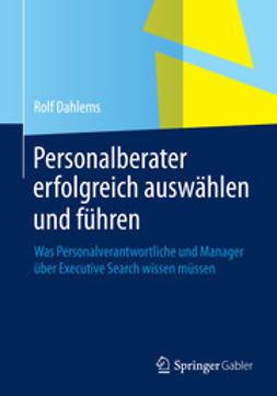 Dahlems, Rolf - Personalberater erfolgreich auswählen und führen, ebook