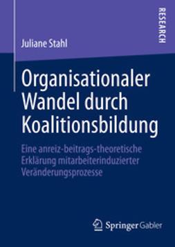 Stahl, Juliane - Organisationaler Wandel durch Koalitionsbildung, ebook