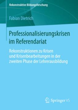 Dietrich, Fabian - Professionalisierungskrisen im Referendariat, ebook